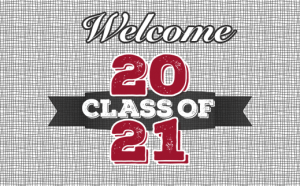 Welcome Class of 2021!